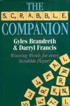 The Scrabble Companion: Winning Words For Every Scrabble Player - Darryl Francis, Giles Brandreth