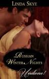 Russian Winter Nights (Mills & Boon Historical Undone) - Linda Skye