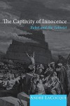 The Captivity of Innocence: Babel and the Yahwist - Andre LaCocque