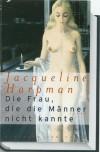 Die Frau, die die Männer nicht kannte - Jacqueline Harpman
