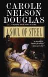 A Soul of Steel - Carole Nelson Douglas