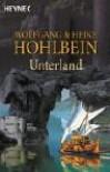 Unterland - Wolfgang Hohlbein, Heike Hohlbein