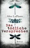 Das tödliche Versprechen: Roman - Alice Gervase LaPlante, Norbert Möllemann, Charlotte Breuer