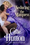 Seducing the Marquess - Callie Hutton