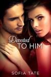 Devoted to Him - Sofia Tate
