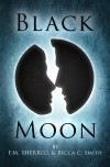 Black Moon - F.M. Sherrill, Becca C. Smith