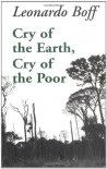 Cry of the Earth, Cry of the Poor (Ecology & Justice Series) - Leonardo Boff