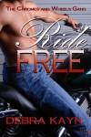Ride Free  - Debra Kayn