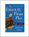 The Chocolate Pirate Plot - JoAnna Carl