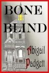 Bone Blind - Abigail Padgett