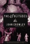 The Solitudes  - John Crowley