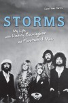 Storms: My Life with Lindsey Buckingham and Fleetwood Mac - Carol Ann Harris