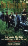 This Wheel's on Fire: Levon Helm and the Story of the Band - Levon Helm, Stephen Davis