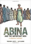 Abina and the Important Men: A Graphic History - Trevor R. Getz, Liz Clarke