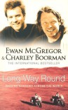 Long Way Round - Ewan McGregor, Charley Boorman, Robert Uhlig