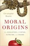 Moral Origins: The Evolution of Virtue, Altruism, and Shame - Christopher Boehm