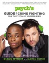 Psych's Guide to Crime Fighting for the Totally Unqualified - Shawn Spencer, Burton Guster