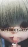 Cercando Alaska: Chi sei? Chi eri? Perché te ne sei andata? - John Green