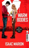 Warm Bodies: Deutsche Version - Isaac Marion