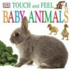 Baby Animals (DK Touch & Feel) - Dorling Kindersley Corp