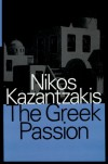 The Greek Passion - Nikos Kazantzakis