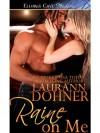 Raine on Me (Riding the Raines #2) - Laurann Dohner