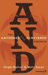 AND: The Gathered and Scattered Church (Exponential Series) - Hugh Halter, Matt Smay