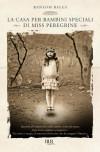 La casa per bambini speciali di Miss Peregrine (Best BUR) (Italian Edition) - Ransom Riggs