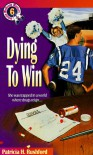 Dying to Win - Patricia H. Rushford