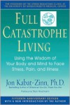 Full Catastrophe Living: Using the Wisdom of Your Body and Mind to Face Stress, Pain, and Illness -