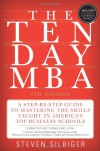 The Ten-Day MBA 4th Ed.: A Step-by-Step Guide to Mastering the Skills Taught In America's Top Business Schools - Steven Silbiger
