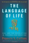The Language of Life: DNA and the Revolution in Personalized Medicine - Francis S. Collins