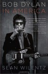 Bob Dylan in America - Sean Wilentz