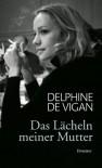Das Lächeln meiner Mutter - Delphine de Vigan, Doris Heinemann