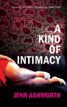 A Kind of Intimacy - Jenn Ashworth