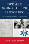 'We Are Going to Pick Potatoes': Norway and the Holocaust, The Untold Story - Irene Levin Berman
