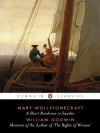 Short Residence in Sweden, Norway, and Denmark & Memoirs of the Author (2 in 1) - Richard Holmes, William Godwin, Mary Wollstonecraft