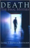 Death: The Final Mystery - Lionel Fanthorpe, Patricia Fanthorpe