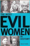 The Most Evil Women in History - Shelley Klein