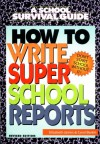 How to Write Super School Reports (School Survival Guide) - Elizabeth James