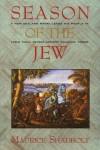 Season of the Jew: A Novel (A Nonpareil Book, #55) - Maurice Shadbolt