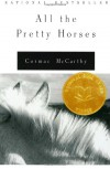 All the Pretty Horses - Cormac McCarthy