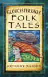 Gloucestershire Folk Tales - Anthony Nanson