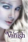 Vanish: A Firelight Novel - Sophie Jordan