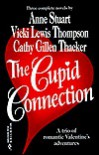 Cupid Connection  (By Request) (Harlequin by Request) - Cathy Gillen Thacker, Anne Stuart, Vicki Lewis Thompson