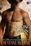 Fencing You In - Cheyenne McCray