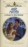A Fever In The Blood (Harlequin Presents, #1251) - Anne Mather