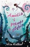 Amelia i potwór z głębin - Liz Kessler