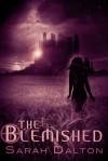 The Blemished (Blemished #1) - Sarah Dalton