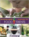 FoodTrients: Age-Defying Recipes for a Sustainable Life - Grace O.